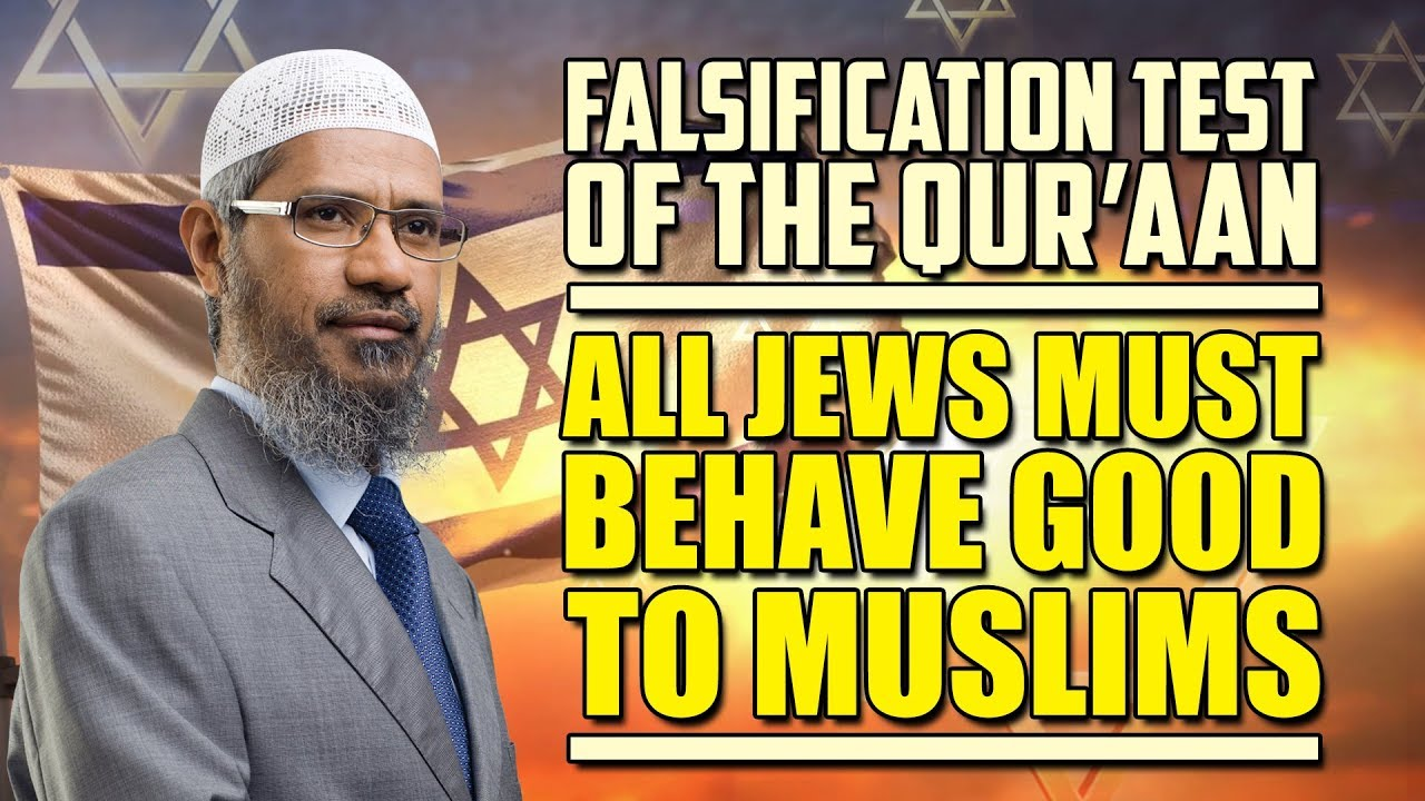 Falsification Test for the Quran – All Jews Must Behave Good to Muslims - Dr Zakir Naik