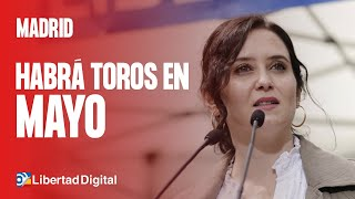 Ayuso insiste en que habrá toros en Madrid el 2 de mayo