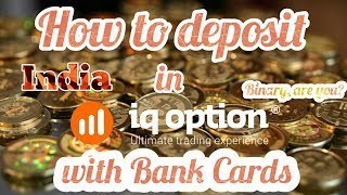 IQ Option how to deposit money with bank cards problem solved