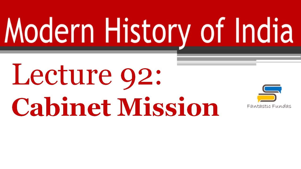 Lec 92 Cabinet Mission With Fantastic Fundas Modern History