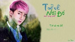 Trở Về Nơi Đó - Sơn Tùng MTP | Lyrics Video
