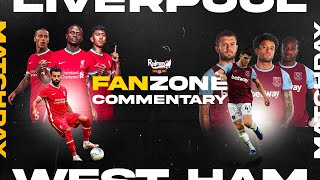 LIVERPOOL V WEST HAM | WATCHALONG LIVE FANZONE COMMENTARY
