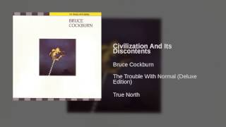 Bruce Cockburn - Civilization And Its Discontents