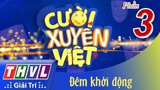 thvl  cuoi xuyen viet - dem khoi dong - phan 3