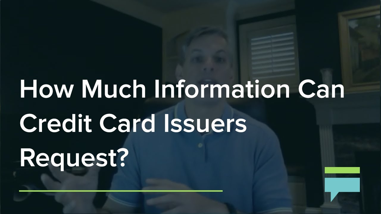 How Much Information Can Credit Card Issuers Request ...