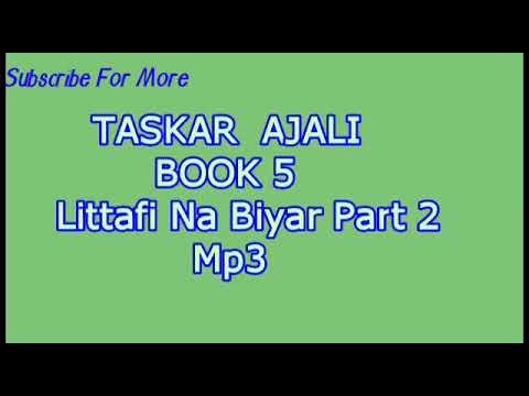 Taskar Ajali Littafi Na Biyar part 2