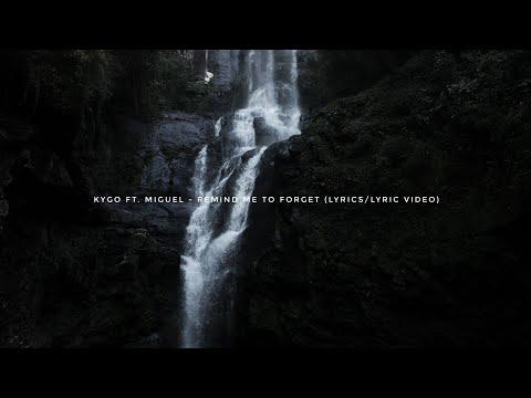 Kygo ft. Miguel - Remind Me To Forget (Lyrics/Lyric Video)