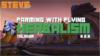 Talador - Herbalism - Farming With Flying - World of Warcraft 6.2.2