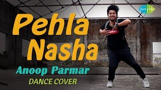 Pehla Nasha Once Again | पहला नशा | Dance Cover | Anoop Parmar
