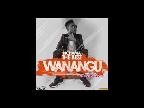Nchama The BEST~WANANGU