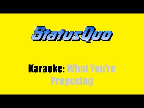 Karaoke: Status Quo / What You're Proposing