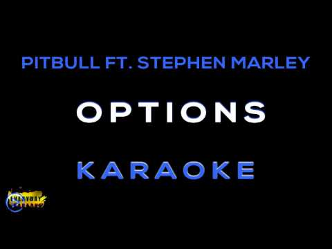 Pitbull - Options Lyrics ft  Stephen Marley |options karaoke| options instrumental
