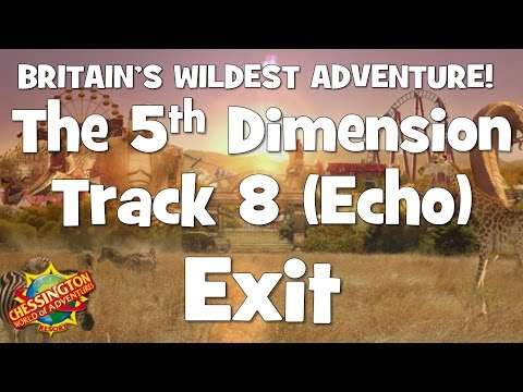 Chessington WoA - The 5th Dimension Track 8 (Exit) Echo