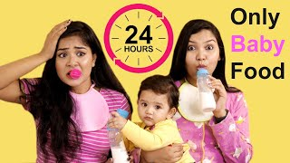 24 hours baby food challenge / what happens 😳😳INDIANGIRLCHANNEL TRISHA
