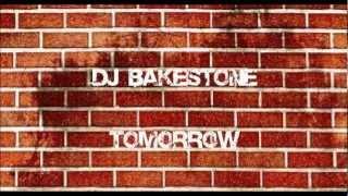 Dj Bakestone - Tomorrow (radio Edit)