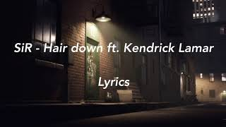 SiR - Hair Down ft. Kendrick Lamar Lyrics (Lyrics)