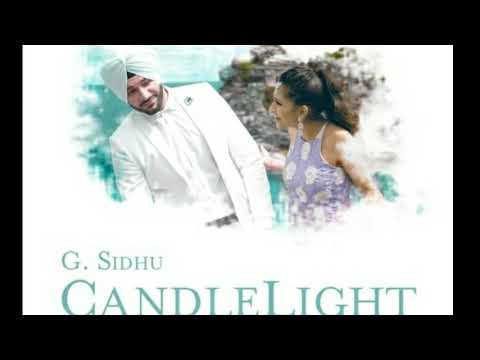 Candle light song by g.sandhu . Latest 2018 version song.