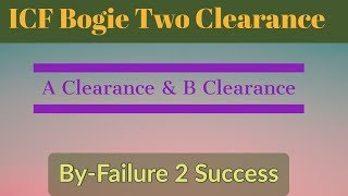 Crown Clearance(A Clearance) & B Clearance in ICF Bogie