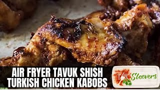 Air Fryer Tavuk Shish Recipe | Turkish Chicken Kabab Recipe
