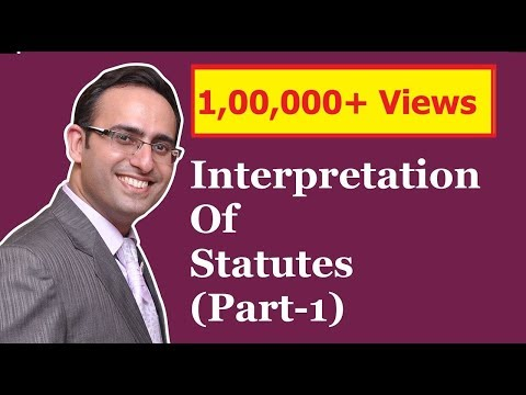 INTERPRETATION OF STATUTES (Part-1)
