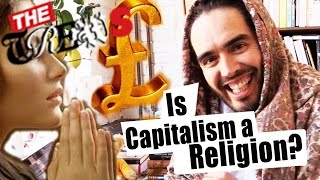 Is Capitalism A Religion? Russell Brand The Trews (E279)