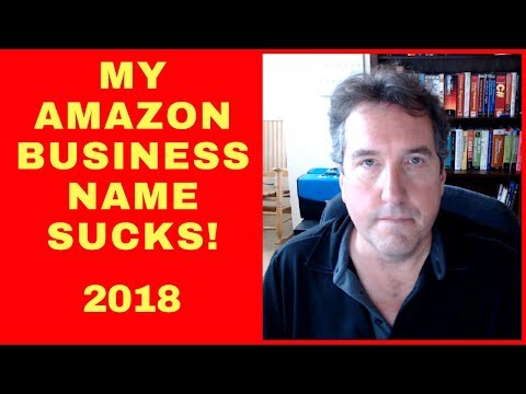 Amazon FBA: Naming Your Business - Choosing A Name That Doesn't Suck!