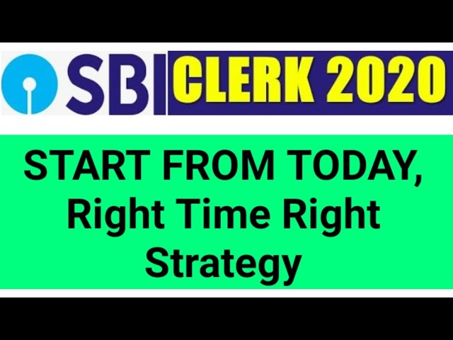 IBPS CLERK DONE - TARGET SBI clerk 2020 - START FROM TODAY, Right Time Right Strategy