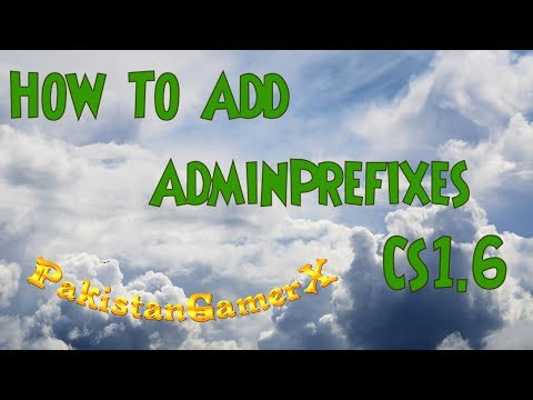 How To Add Admin Prefixes/Tags In Cs1.6 (Owner/Admin/VIP)