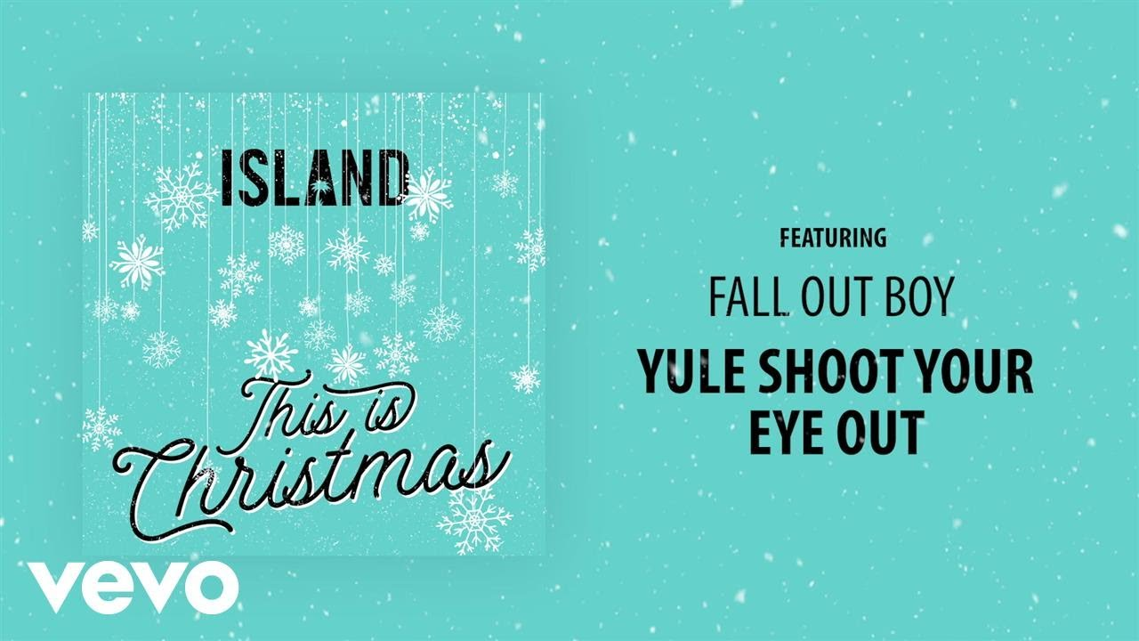 fall-out-boy-yule-shoot-your-eye-out-audio-falloutboyvevo