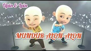 Download Lagu Upin & Ipin Nyanyi lagu Mundur alon alon apa jadinya ya 😍 mp3
