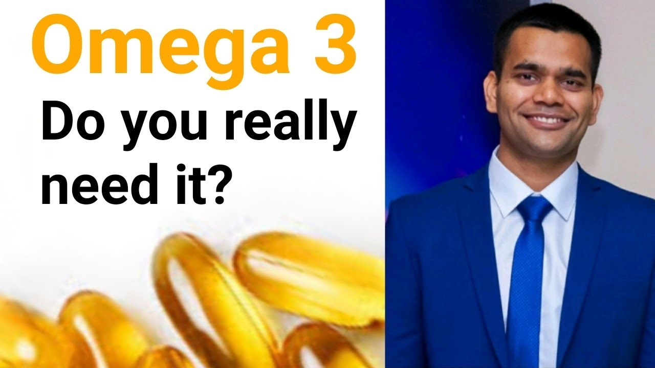 Omega 3 - Do we really need it?  / Dr.Vivek Joshi