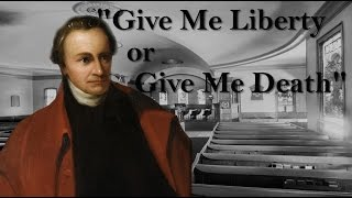 Patrick Henry's Give Me Liberty Speech And Life