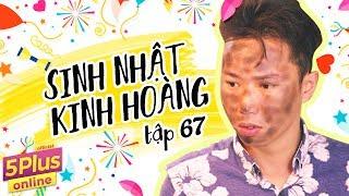 5Plus Online | Tập 67 | Sinh Nhật Kinh Hoàng | Phim Hài Mới Nhất 2017