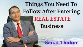 Things you need to follow after entering real estate