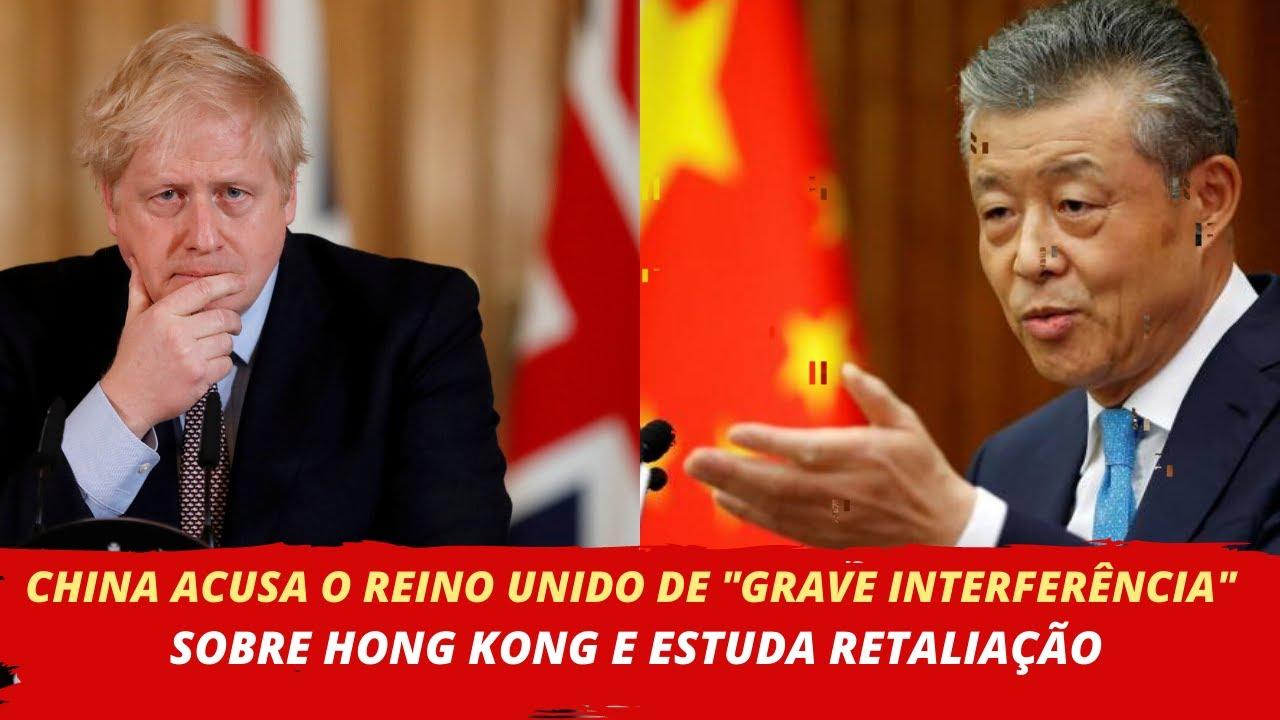 """CHINA ACUSA O REINO UNIDO DE """"GRAVE INTERFERÊNCIA""""SOBRE HONG KONG E ESTUDA RETALIAÇÃO"""