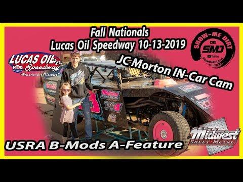 JC Morton IN-Car Cam USRA B-Mods A-Feature Fall Nationals Lucas Oil Speedway 10-13-2019