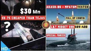 Indian Defence Updates : Su-75 Cheaper Than Tejas,Akash-NG & MPATGM Test,L&T SOV-400,Tejas Malaysia