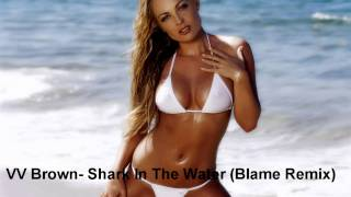 VV Brown - Shark In The Water (Blame Remix) + Free Download