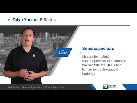 Taiyo Yuden LP Series Supercapacitors — New Product Brief
