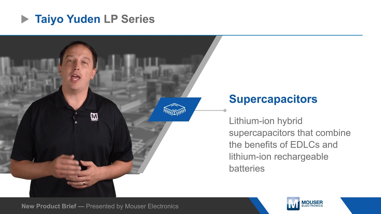 Taiyo Yuden LP Series Supercapacitors — New Product Brief | Mouser