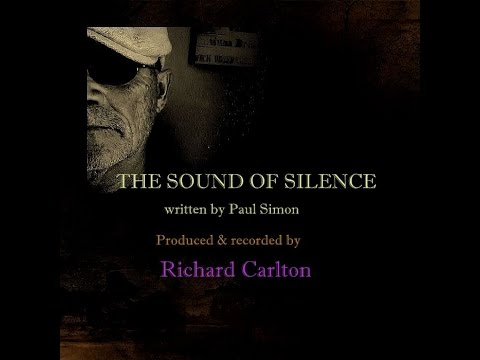 THE SOUND OF SILENCE  produced by Richard Carlton