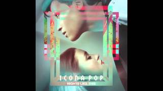 Icona Pop - Nights Like This (HQ)