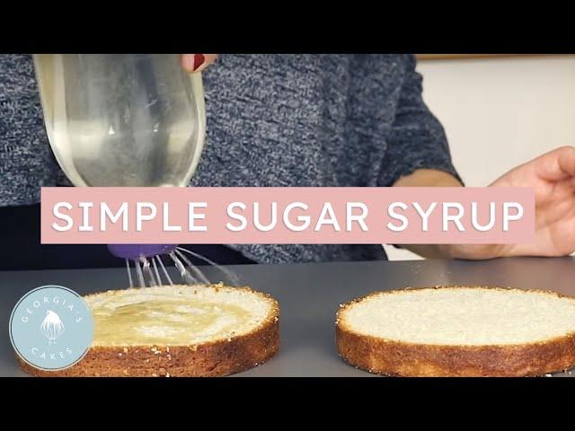 How To Make A Simple Sugar Syrup | Georgias Cakes