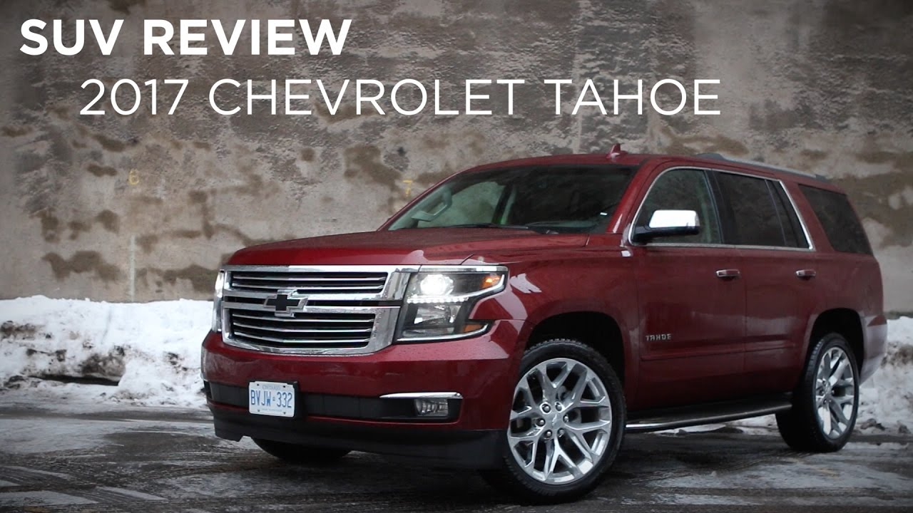Suv Review 2017 Chevrolet Tahoe Driving Ca