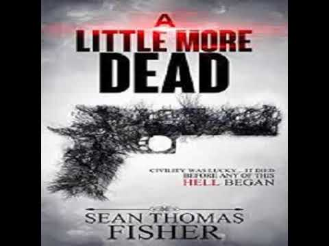 Sean Thomas Fisher-   Dead Series 01 -  A Little More Dead- Clip2