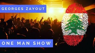 George Zayout Lebanon Live one man show Party 2017