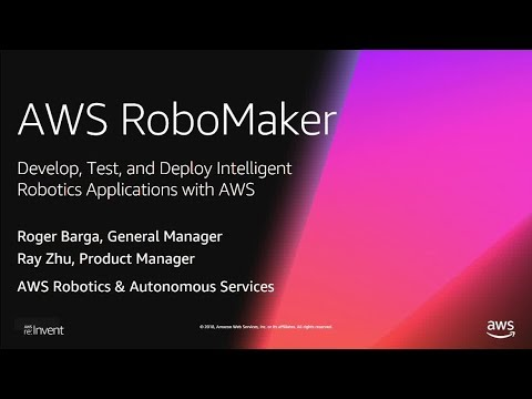 AWS re:Invent 2018: [NEW LAUNCH!] Announcing AWS RoboMaker: A New Cloud Robotics Service (ROB201-R1)