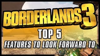 Borderlands 3 - Top 5 Features to look forward to