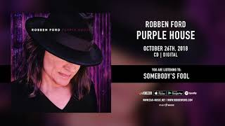 "Robben Ford ""Somebody's Fool"" Official Song Stream - from the album ""Purple House"""
