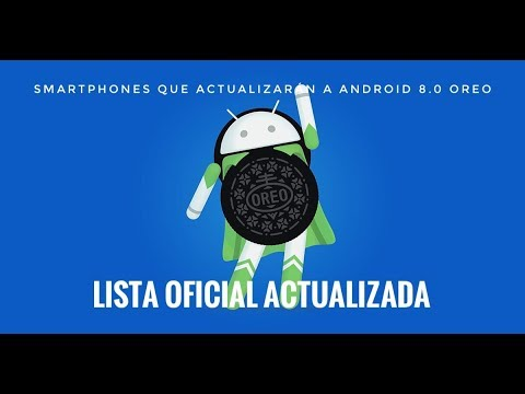 Que Smartphones Actualizaran a Android 8.0 Oreo - Lista Oficial Actualizada 2018